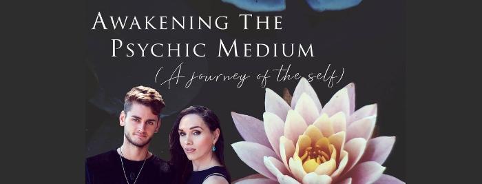 Awakening the Psychic Medium