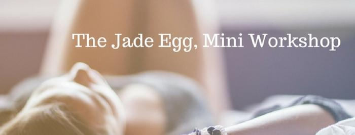 Jade Egg Mini Workshop with Tamara
