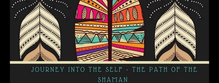 Journey Into The Self - The Path Of The Shaman